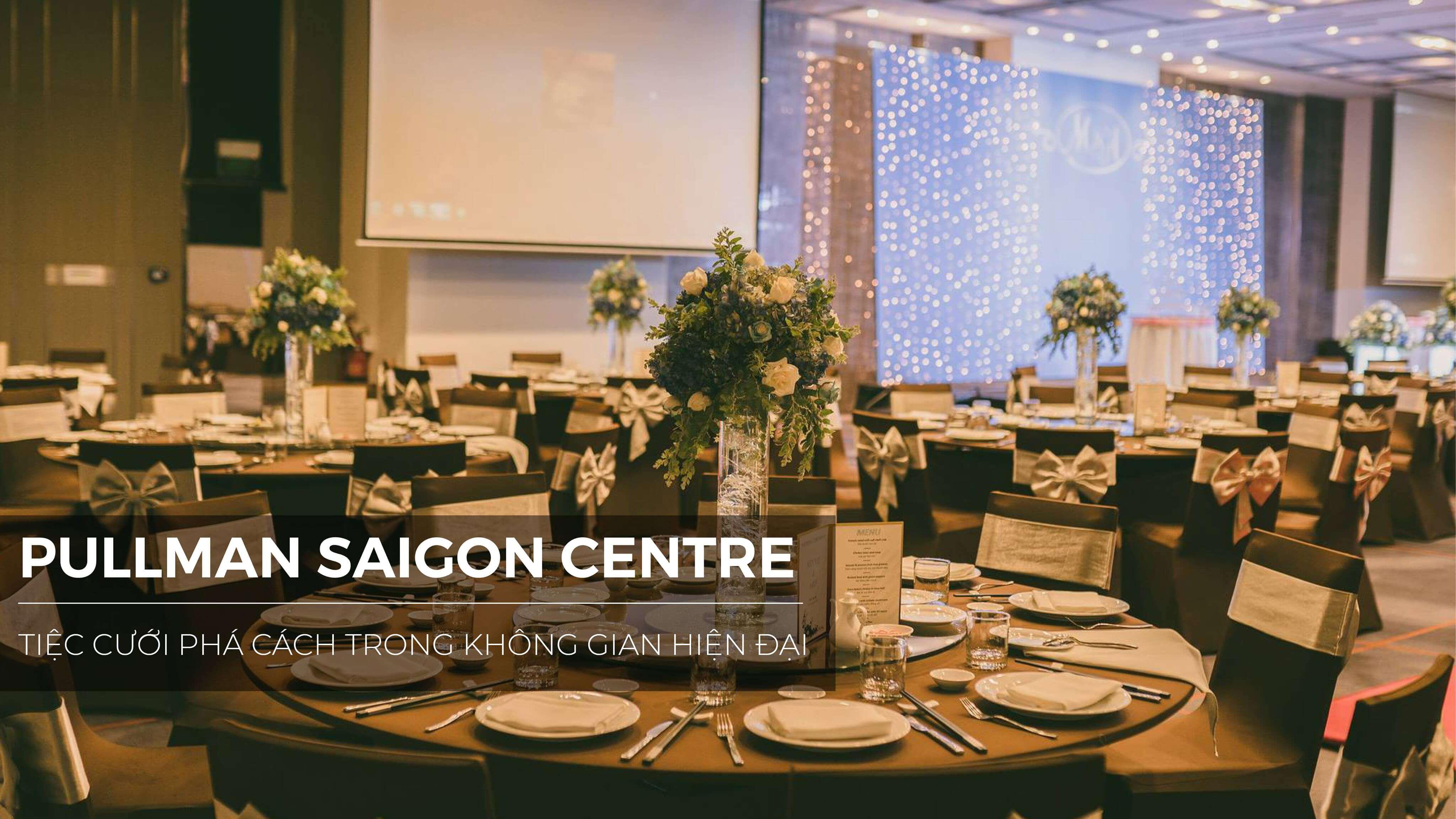 Pullman Saigon Centre Marry