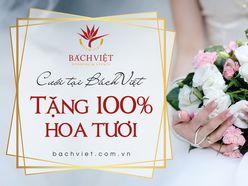 Đặt tiệc Bách Việt, tặng 100% hoa tươi - Trung tâm Hội Nghị & Tiệc Cưới Bách Việt