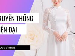 BST ÁO DÀI CƯỚI GIAO THOA HIỆN ĐẠI VÀ TRUYỀN THỐNG - Váy cưới Nicole Bridal