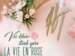 Gói Trang Trí LA VIE EN ROSE - TRUNG TÂM SỰ KIỆN WHITE PALACE