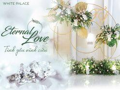 GÓI TRANG TRÍ CƯỚI ETERNAL LOVE - TRUNG TÂM SỰ KIỆN WHITE PALACE
