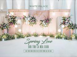GÓI TRANG TRÍ SPRING LOVE - TRUNG TÂM SỰ KIỆN WHITE PALACE