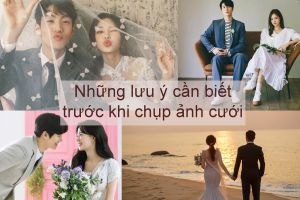 Những lưu ý cần biết trước khi chụp ảnh cưới - Blog Marry