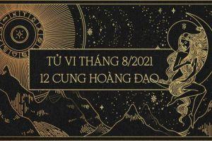 Tử vi nửa cuối tháng 8/2021 của 12 cung hoàng đạo - Blog Marry