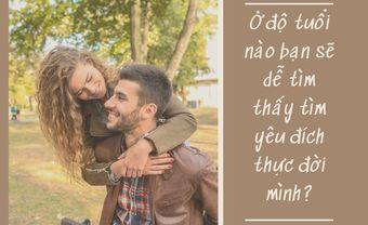 Ở độ tuổi nào bạn sẽ dễ tìm thấy tìm yêu đích thực đời mình? - Blog Marry