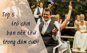 Top 5 trò chơi bạn nên thử trong đám cưới - Blog Marry